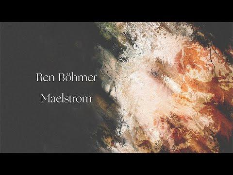 Ben Böhmer - Maelstrom