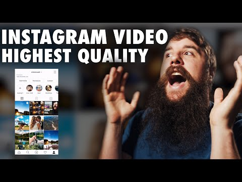 How to upload the HIGHEST QUALITY Instagram videos in 2020