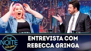 Entrevista Com Rebecca Gringa | The Noite (260419)