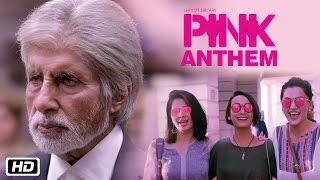 PINK Anthem | Jonita Gandhi | Anupam Roy | Amitabh