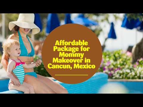 Affordable-Package-for-Mommy-Makeover-in-Cancun-Mexico