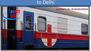 Affordable Price Hifly ICU Train Ambulance From Patna to Delhi