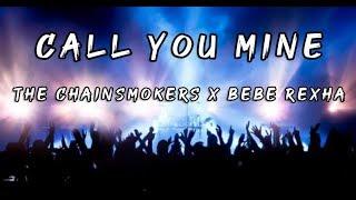 The Chainsmokers ft. Bebe Rexha - Call You Mine (Lyrics)