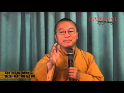 Kinh Thủ Lăng Nghiêm 12 (2013): Nền tảng đạo đức
