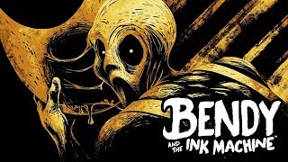 Bendy and the Ink Machine: FINAL CHAPTER