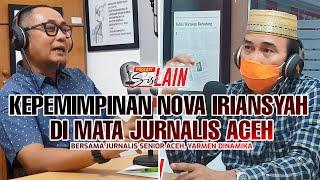 [PODCAST SISI LAIN] Kepemimpinan Nova Iriansyah di Mata Jurnalis Senior Aceh