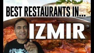 Best Restaurants & Places to Eat in Izmir, Turkey