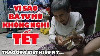 Vì sao bà Tư mù không về quê ăn Tết và món quà 200$ từ Việt Kiều Mỹ