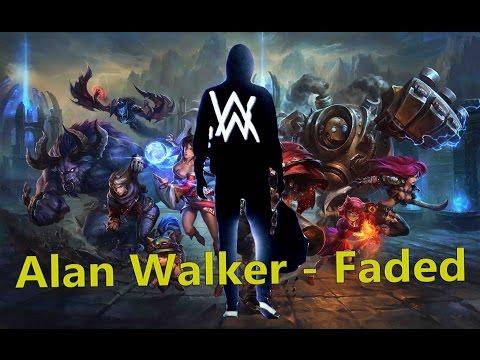 Alan walker   faded  lol edition