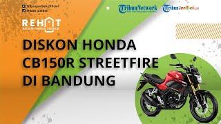 REHAT: Honda CB150R Streetfire Diskon Rp1 Juta di Bandung, Harganya Jadi Segini