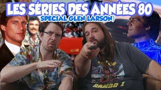 Joueur du grenier (Hors-série) - Les séries des années 80 (Spécial Glen larson)
