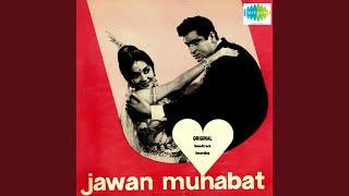 Jawan Mohabbat Jahan Jahan Hai - YouTube