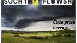 """Suchy x FloWSH - Cisza przed burzą [2014] / """"Się obraź na nas MIXTAPE"""""""