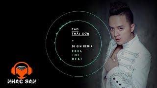 Nhạc Sàn Cực Mạnh | Feel The Beat - Cao Thái Sơn