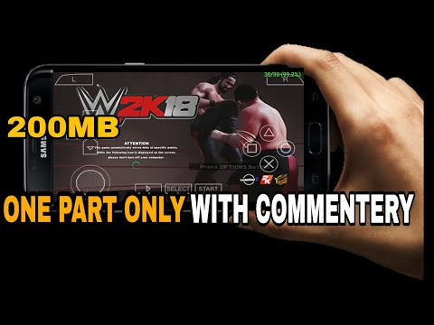 (200MB) WWE 2K18 LITE HIGHLY COMPRESSED GAME FOR ANDROID DOWNLOAD PPSSPP EMULATOR ANDROID