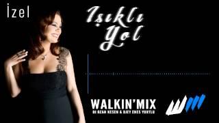 İzel   Işıklı Yol (Walkin'Mix 2014 Remix)