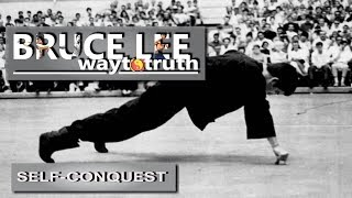 Bruce Lee... self-conquest