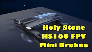 Holy Stone HS160 FPV Mini Drohne mit HD Kamera - Die ideale Einsteiger Drohne?