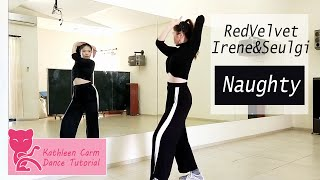 """Red Velvet - IRENE & SEULGI """"놀이 (Naughty)"""" Dance Mirrored Tutorial by Kathleen Carm"""