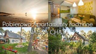 preview picture of video 'Apartamenty rodzinne Pobierowo  Nasza Chata'