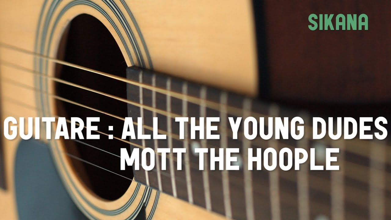 Mott the hoople all the young dudes apprendre jouer de la guitare sikana - Apprendre la guitare seul mi guitar ...
