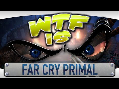 WTF Is... - Far Cry: Primal ? - YouTube video thumbnail