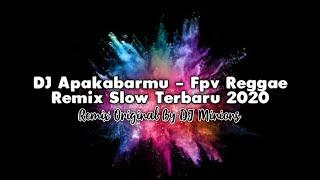 DJ Apa Kabarmu - Fpv Reggae • Remix Slow Terbaru 2020 • Full Bass ! [ DJ Minions ]