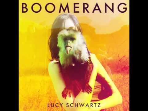 Boomerang (Song) by Lucy Schwartz