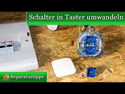 Schalter zu Taster und Taster zu Schalter umbauen - so geht`s....