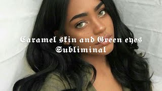 Get Caramel Skin and Green Eyes Subliminal - Request