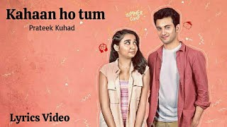Kahaan Ho Tum - Prateek Kuhad (Lyrics   - YouTube