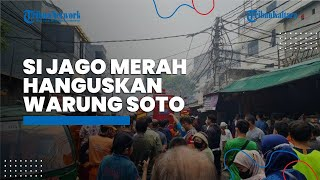 Si Jago Merah Melalap Warung Soto Lamongan di Jakarta Pusat, Korban Alami Luka dan Dilarikan ke RSUD