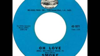 Smoke - Oh Love (Well We Finally Made It)