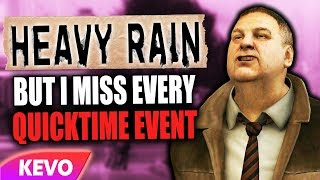 Heavy Rain But I Miss Every Quicktime Event