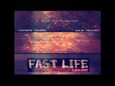 LAGNAOUI - Fast life (Hook By Yahya Soor)