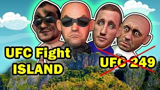 UFC 249 postponed BUT Dana Fight ISLAND is REAL
