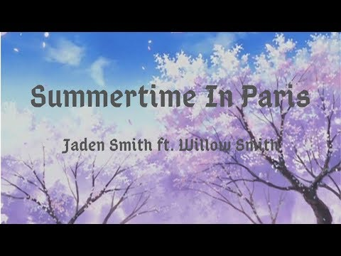Jaden Smith Ft. Willow Smith - Summertime In Paris (Lyrics)