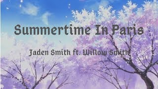 Jaden Smith Ft. Willow Smith   Summertime In Paris (Lyrics)