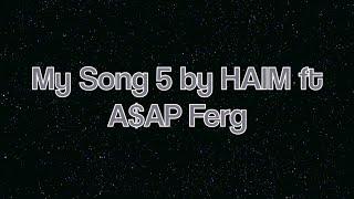 My Song 5 by HAIM ft A$AP Ferg lyrics