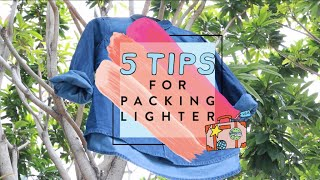 5 Tips For Packing Light by Clothes Encounters