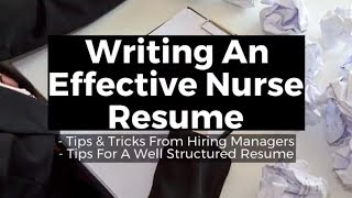 View the video Nurse Resume: Writing A Effective Resume