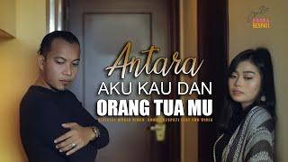 Download lagu Antara Aku Kau Dan Orang Tuamu Andra Respati Feat Eno Viola Mp3
