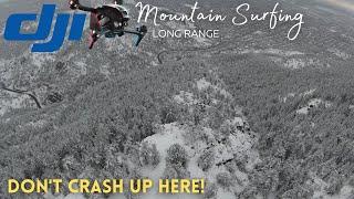 DJI FPV Mountain Surfing!