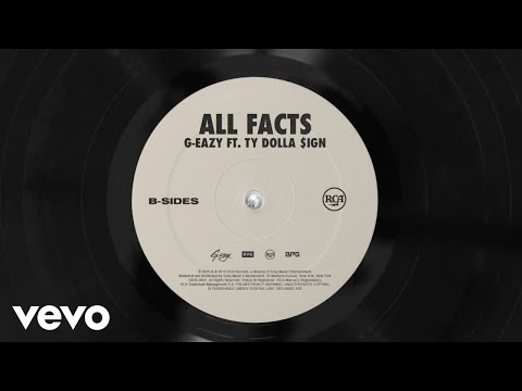 "G-Eazy – ""All Facts"" ft. Ty Dolla Sign"