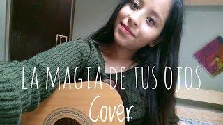 La Magia De Tus Ojos   Joss Favela  Cover (Erika)