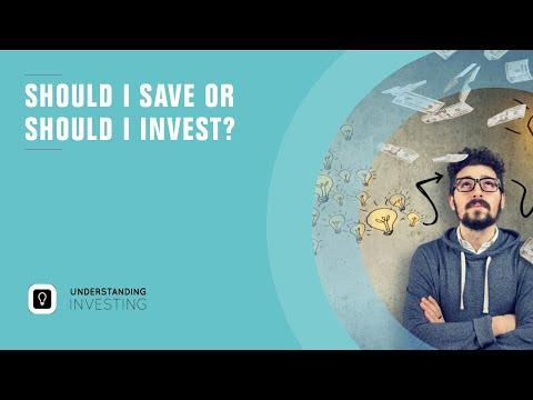 Should I save or should I invest ?