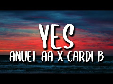 Anuel AA, Cardi B, Fat Joe - Yes (Lyrics/Letra)
