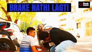 BRAKE NATHI LAGTI | DUDE SERIOUSLY