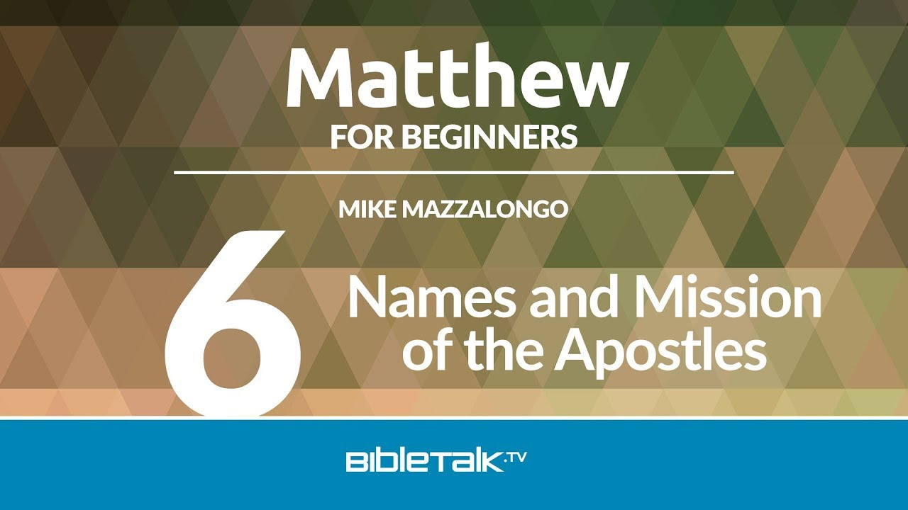 6. Names and Mission of the Apostles