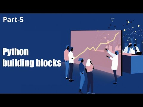 Learn Building Blocks in Python  | Part 5 | Eduonix